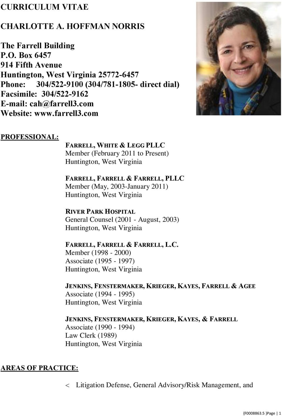 com PROFESSIONAL: FARRELL, WHITE & LEGG PLLC Member (February 2011 to Present) FARRELL, FARRELL & FARRELL, PLLC Member (May, 2003-January 2011) RIVER PARK HOSPITAL General Counsel (2001 -