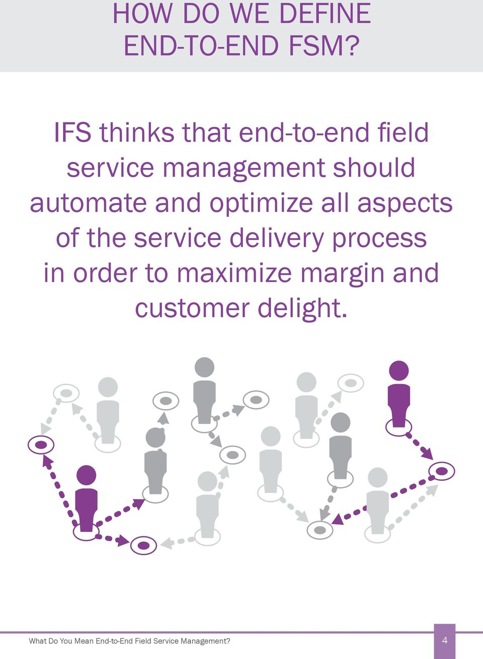 automate and optimize all aspects of the service delivery process