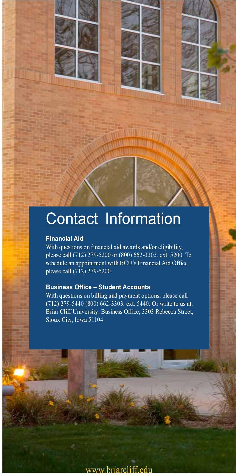 Business Office Student Accounts With questions on billing and payment options, please call (712) 279-5440 (800) 662-3303,