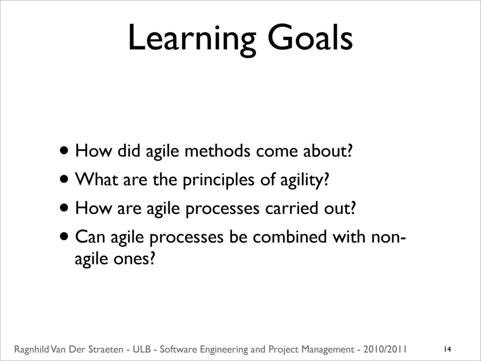 How are agile processes carried out?