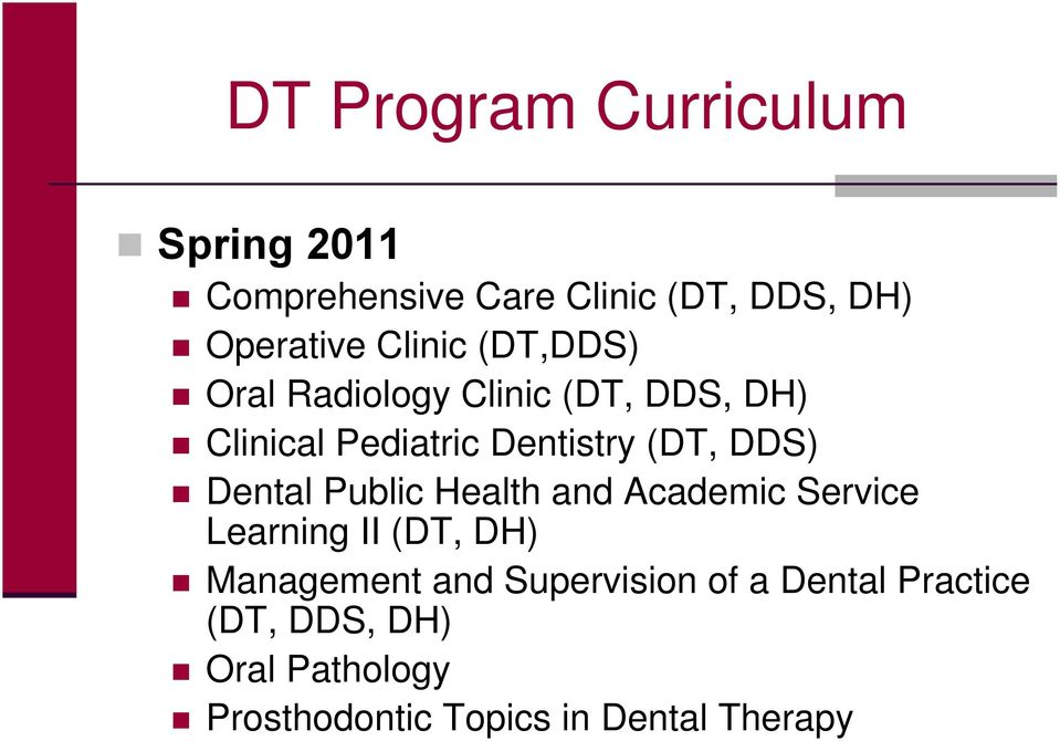 DDS) Dental Public Health and Academic Service Learning II (DT, DH) Management and