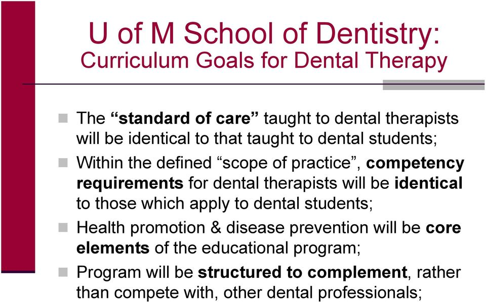therapists will be identical to those which apply to dental students; Health promotion & disease prevention will be core