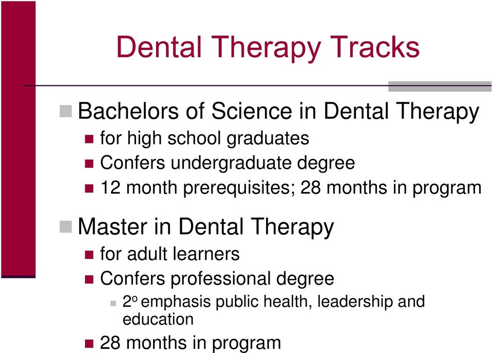 program Master in Dental Therapy for adult learners Confers professional