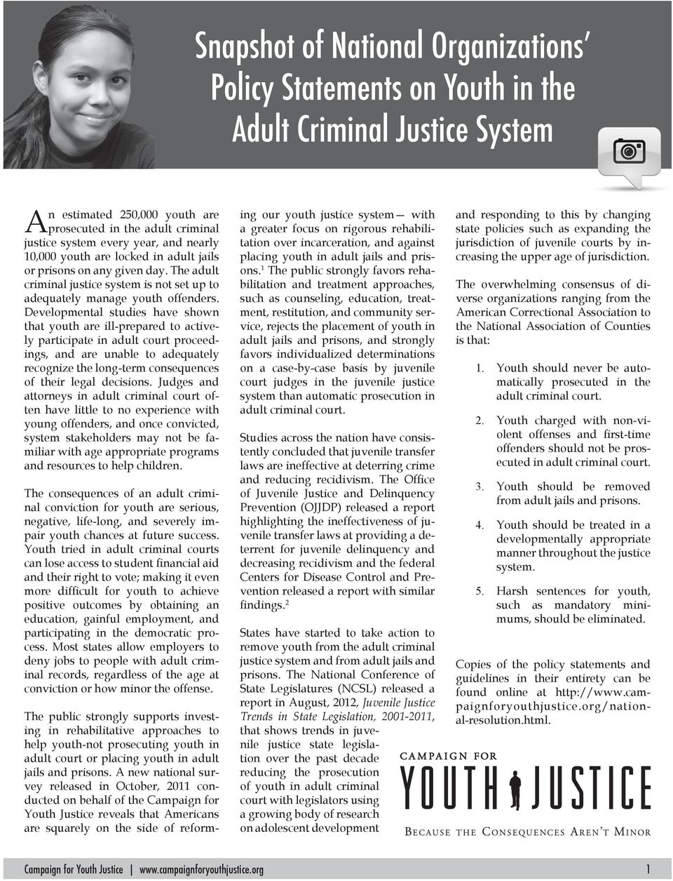 Developmental studies have shown that youth are ill-prepared to actively participate in adult court proceedings, and are unable to adequately recognize the long-term consequences of their legal