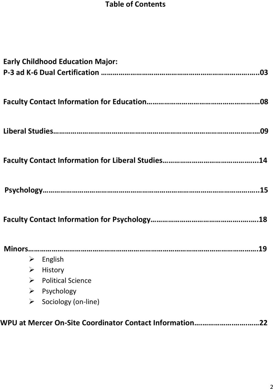 09 Faculty Contact Information for Liberal Studies...14 Psychology.