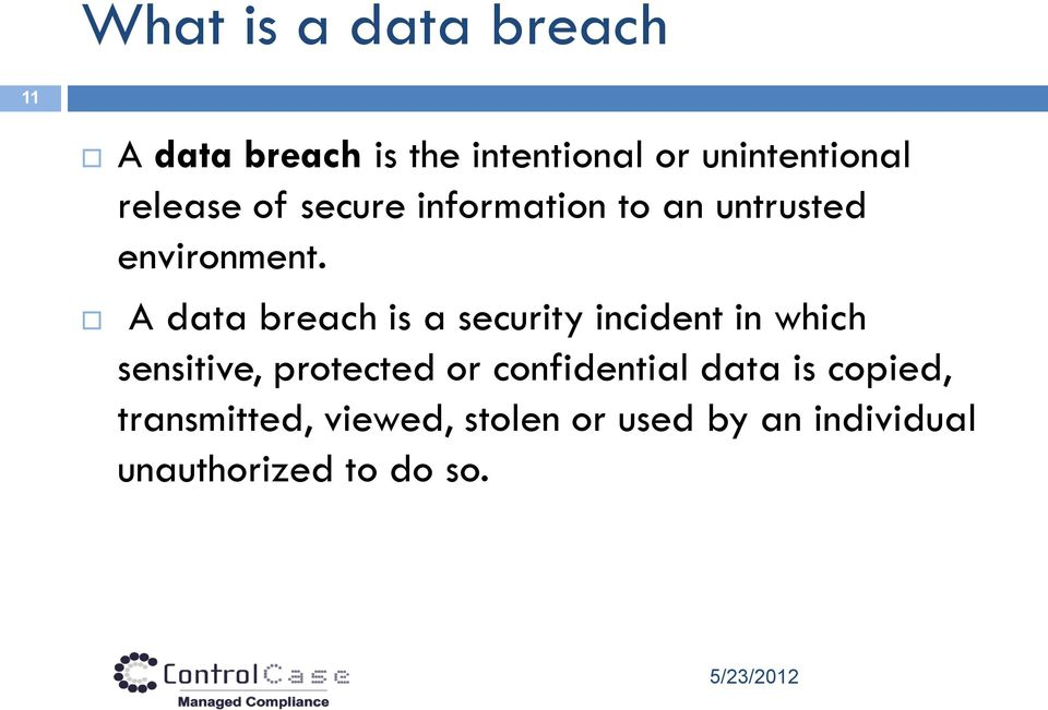 A data breach is a security incident in which sensitive, protected or