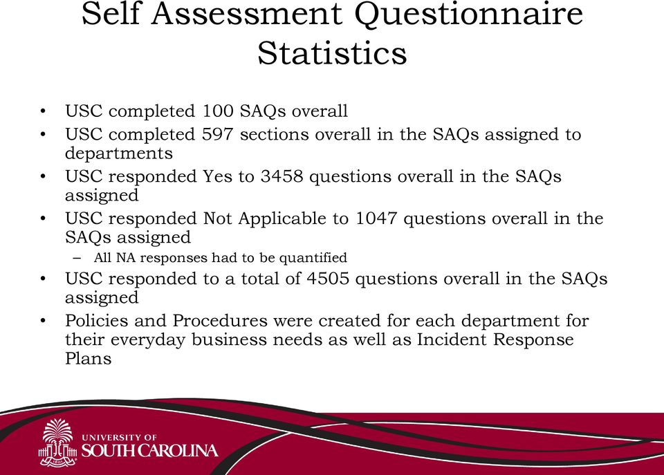 overall in the SAQs assigned All NA responses had to be quantified USC responded to a total of 4505 questions overall in the SAQs