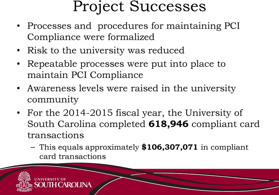 were raised in the university community For the 2014-2015 fiscal year, the University of South Carolina