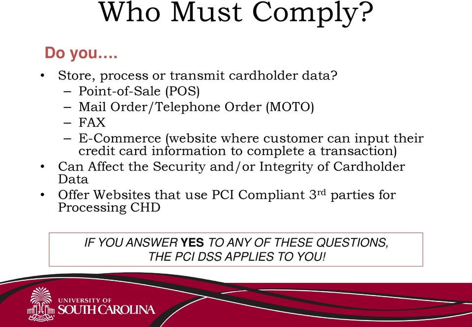 their credit card information to complete a transaction) Can Affect the Security and/or Integrity of
