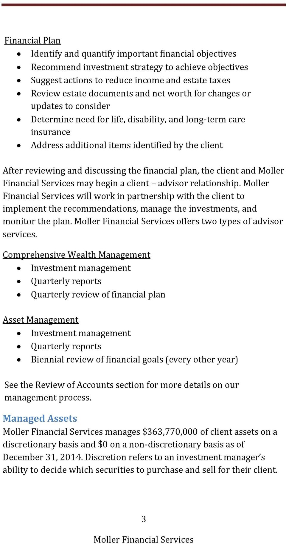 financial plan, the client and Moller Financial Services may begin a client advisor relationship.