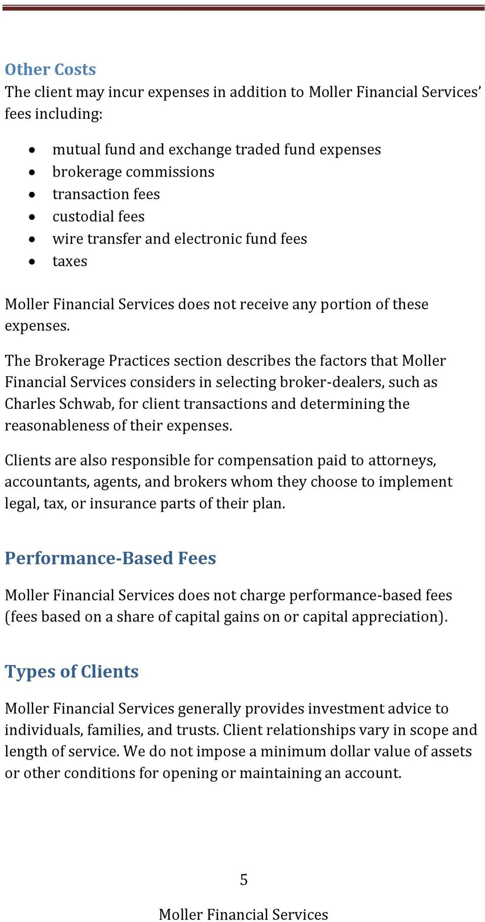The Brokerage Practices section describes the factors that Moller Financial Services considers in selecting broker-dealers, such as Charles Schwab, for client transactions and determining the