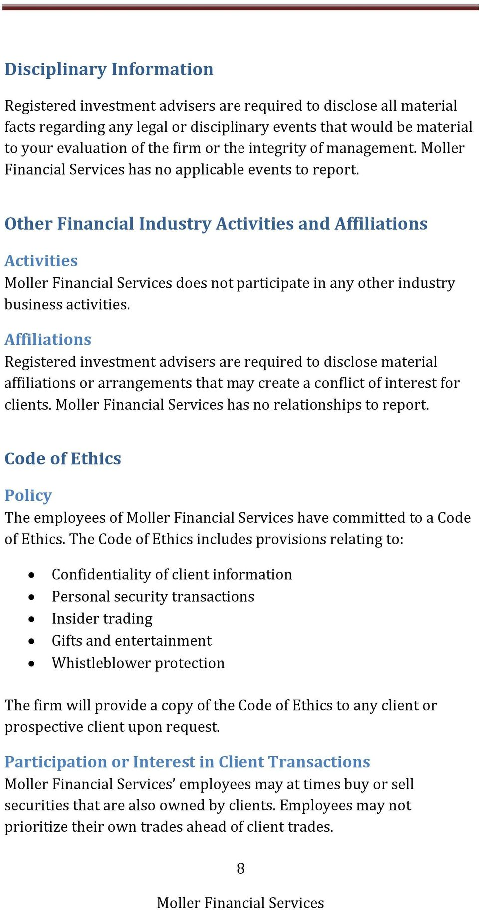 Other Financial Industry Activities and Affiliations Activities does not participate in any other industry business activities.