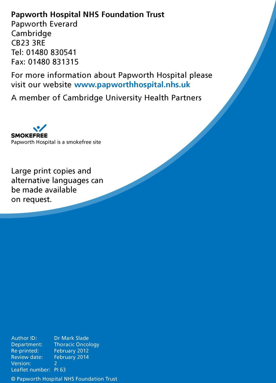 uk A member of Cambridge University Health Partners Papworth Hospital is a smokefree site Large print copies and alternative languages can
