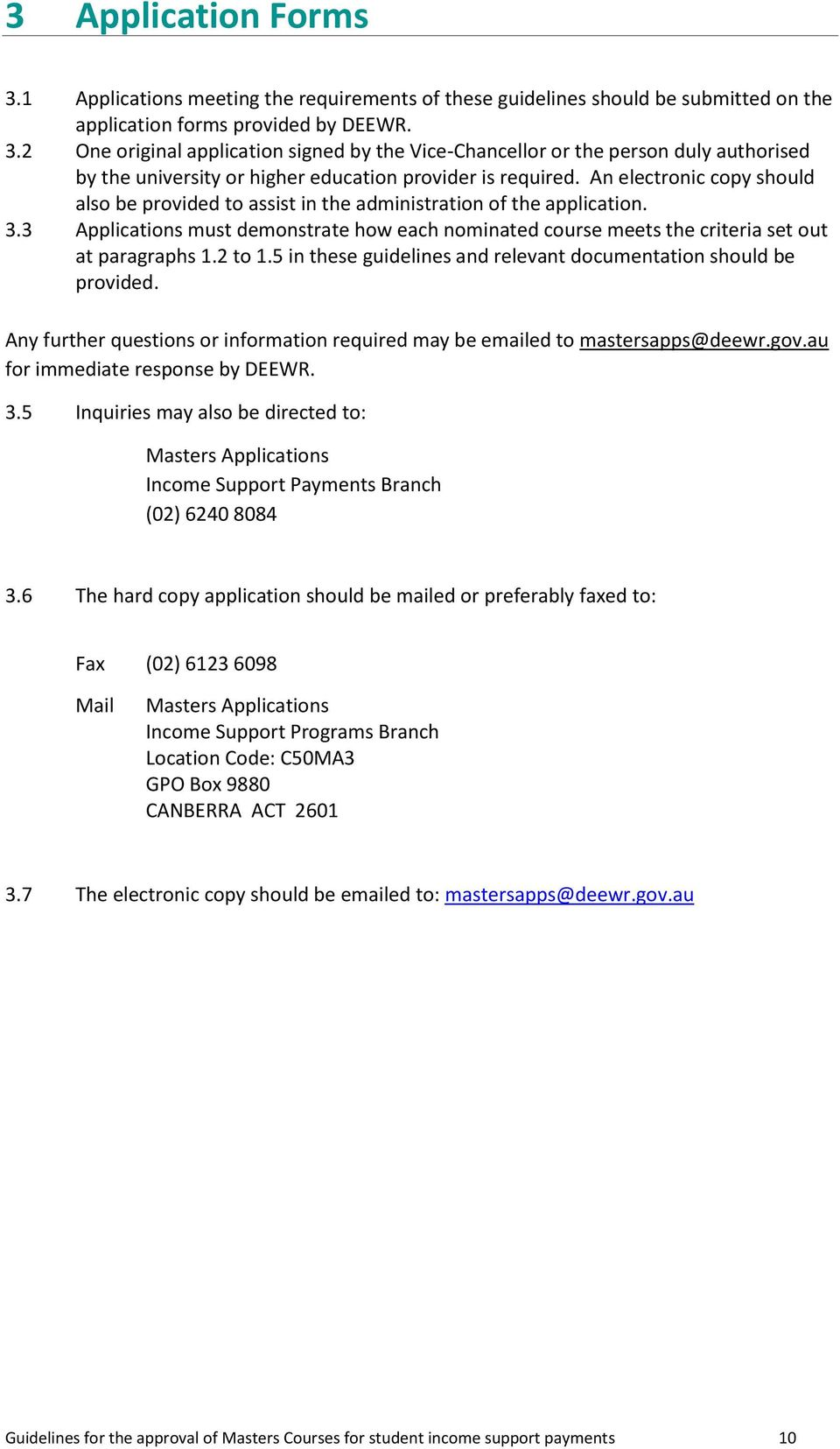 2 to 1.5 in these guidelines and relevant documentation should be provided. Any further questions or information required may be emailed to mastersapps@deewr.gov.au for immediate response by DEEWR. 3.