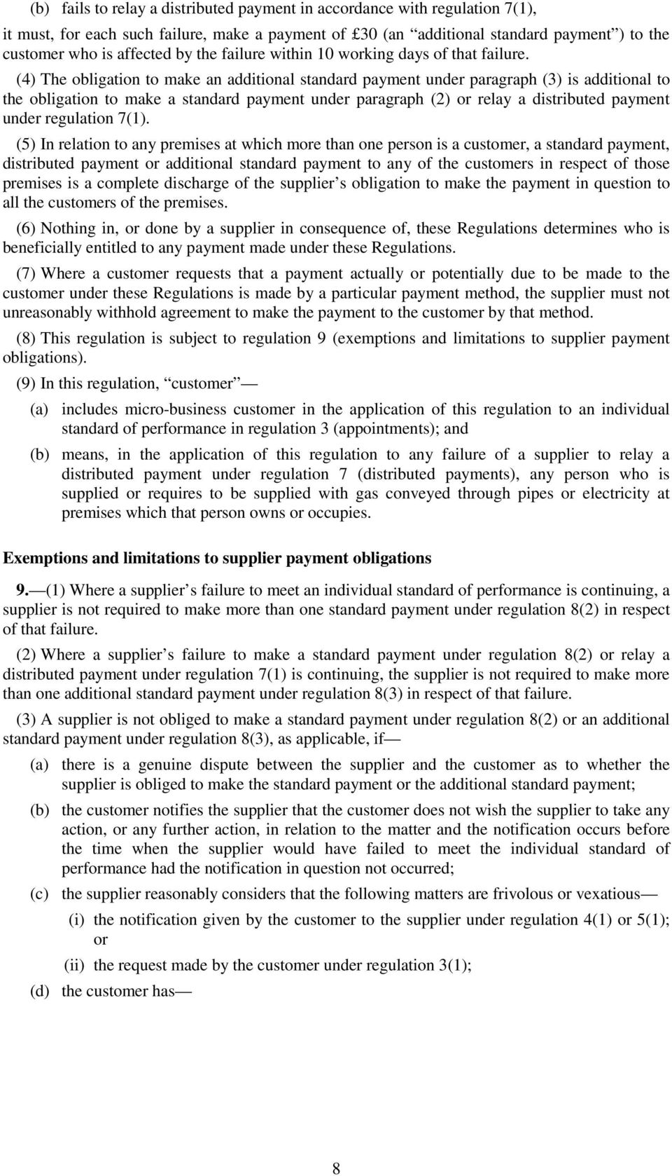 (4) The obligation to make an additional standard payment under paragraph (3) is additional to the obligation to make a standard payment under paragraph (2) or relay a distributed payment under