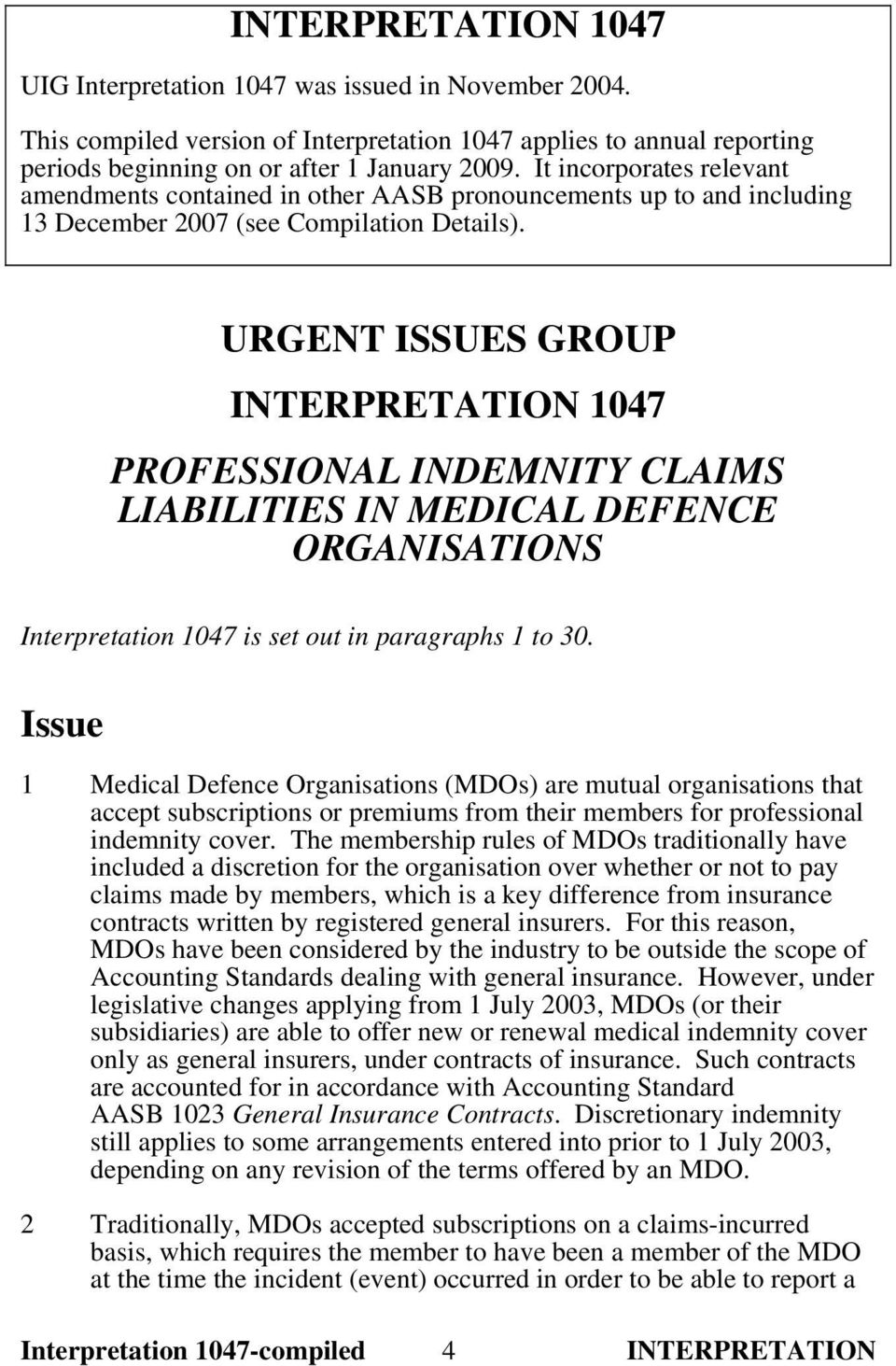 URGENT ISSUES GROUP INTERPRETATION 1047 PROFESSIONAL INDEMNITY CLAIMS LIABILITIES IN MEDICAL DEFENCE ORGANISATIONS Interpretation 1047 is set out in paragraphs 1 to 30.