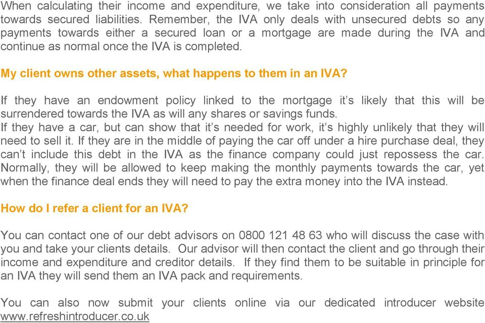 My client owns other assets, what happens to them in an IVA?