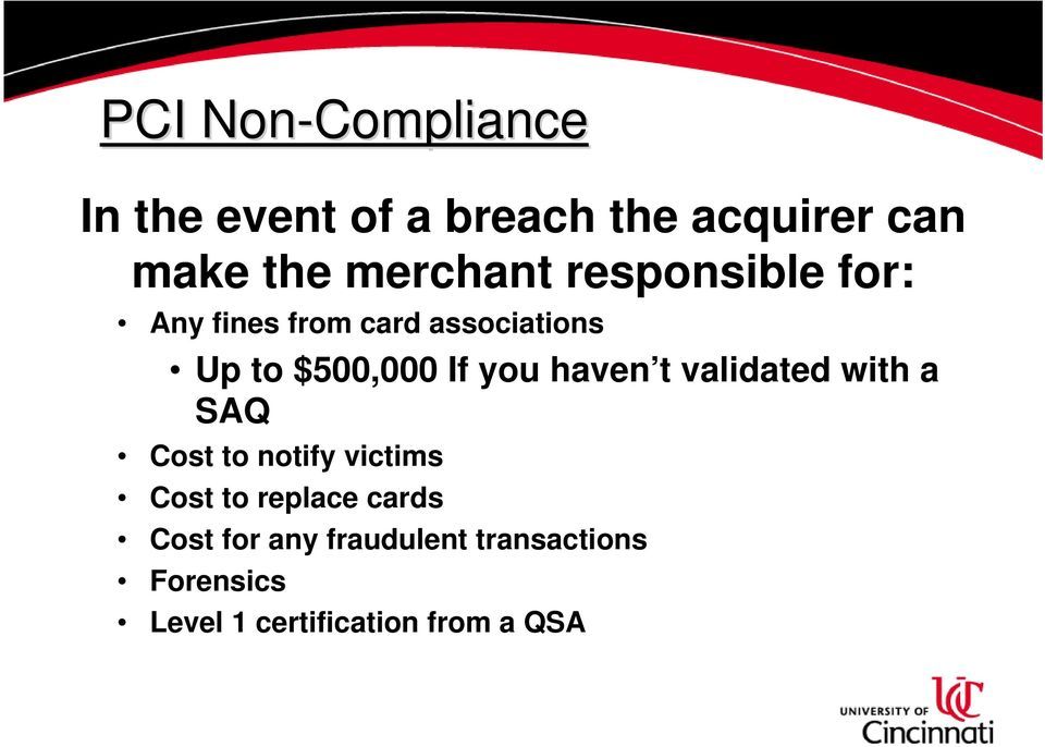If you haven t validated with a SAQ Cost to notify victims Cost to replace
