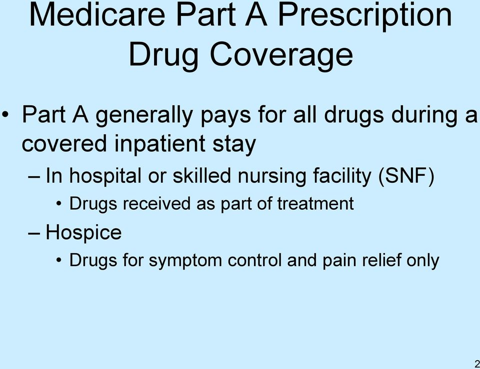 or skilled nursing facility (SNF) Drugs received as part of