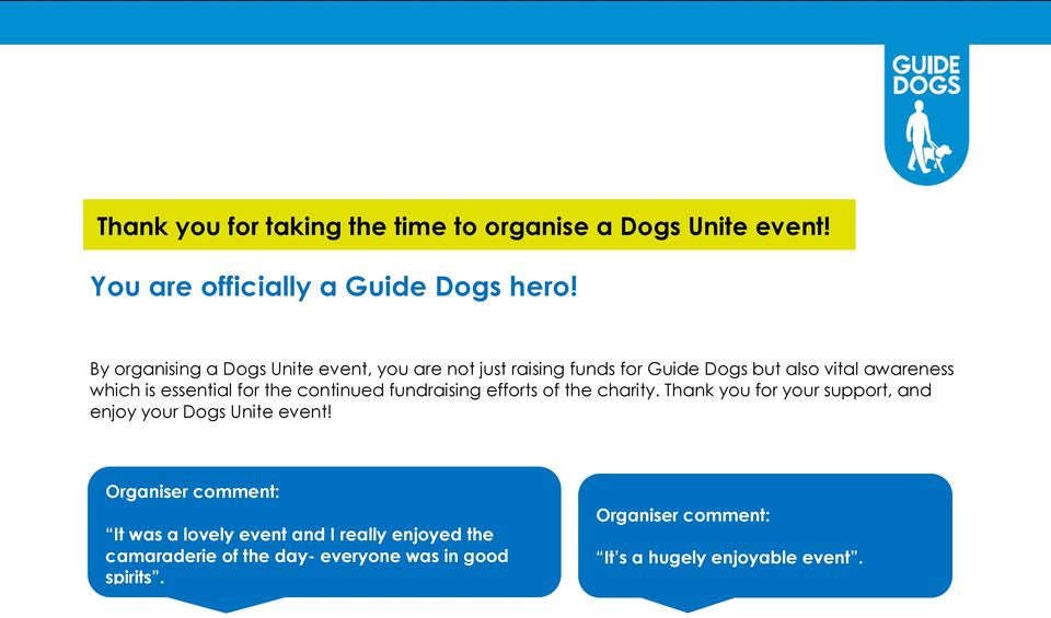 for the continued fundraising efforts of the charity. Thank you for your support, and enjoy your Dogs Unite event!