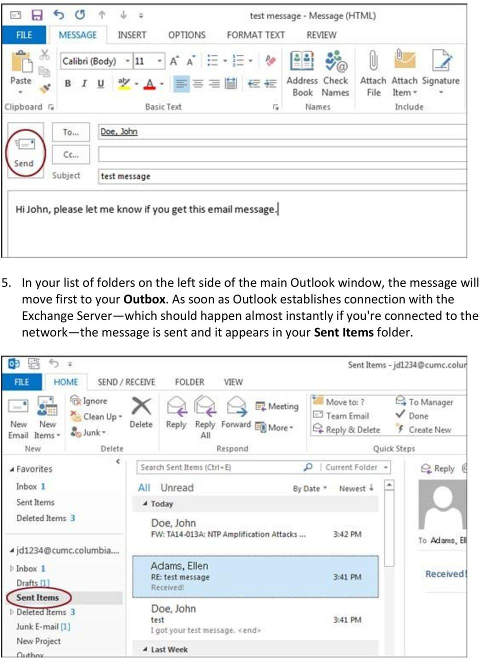 As soon as Outlook establishes connection with the Exchange Server which