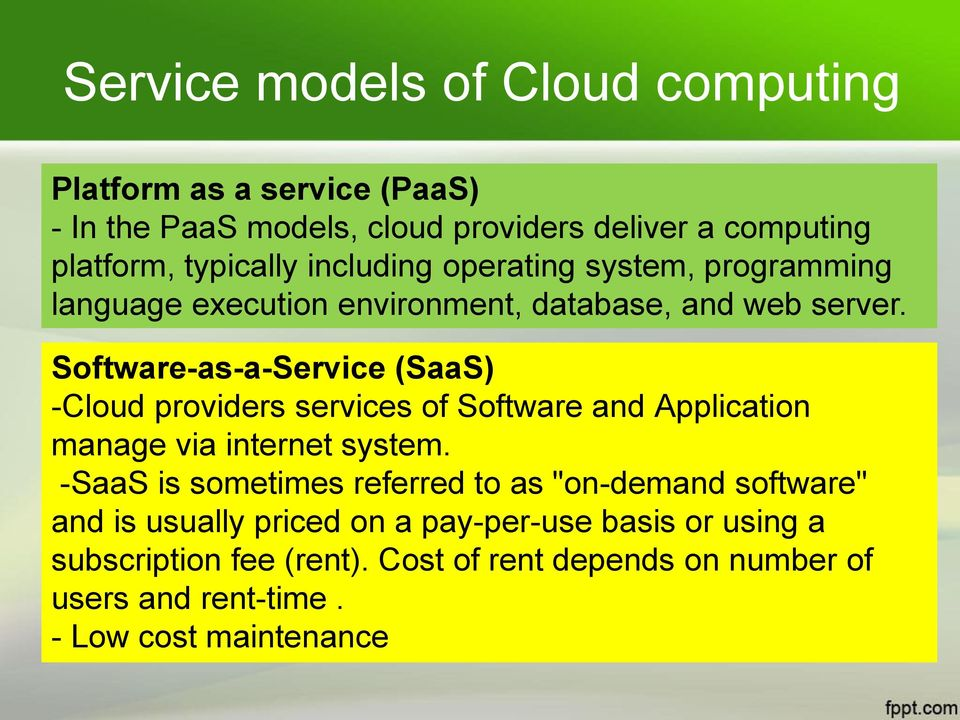 Software-as-a-Service (SaaS) -Cloud providers services of Software and Application manage via internet system.