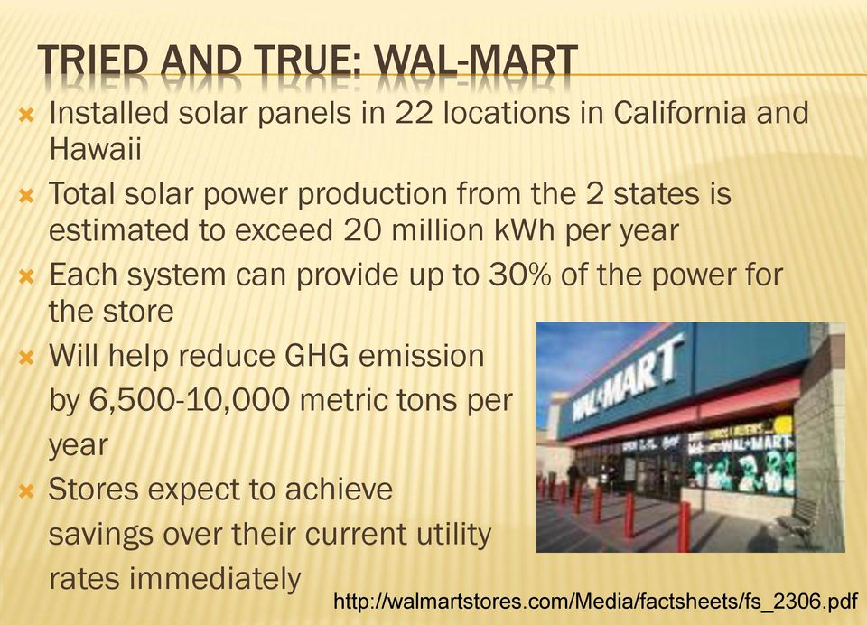 of the power for the store Will help reduce GHG emission by 6,500-10,000 metric tons per year Stores expect to