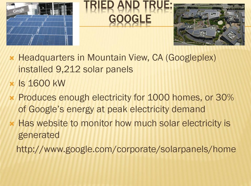 30% of Google s energy at peak electricity demand Has website to monitor how