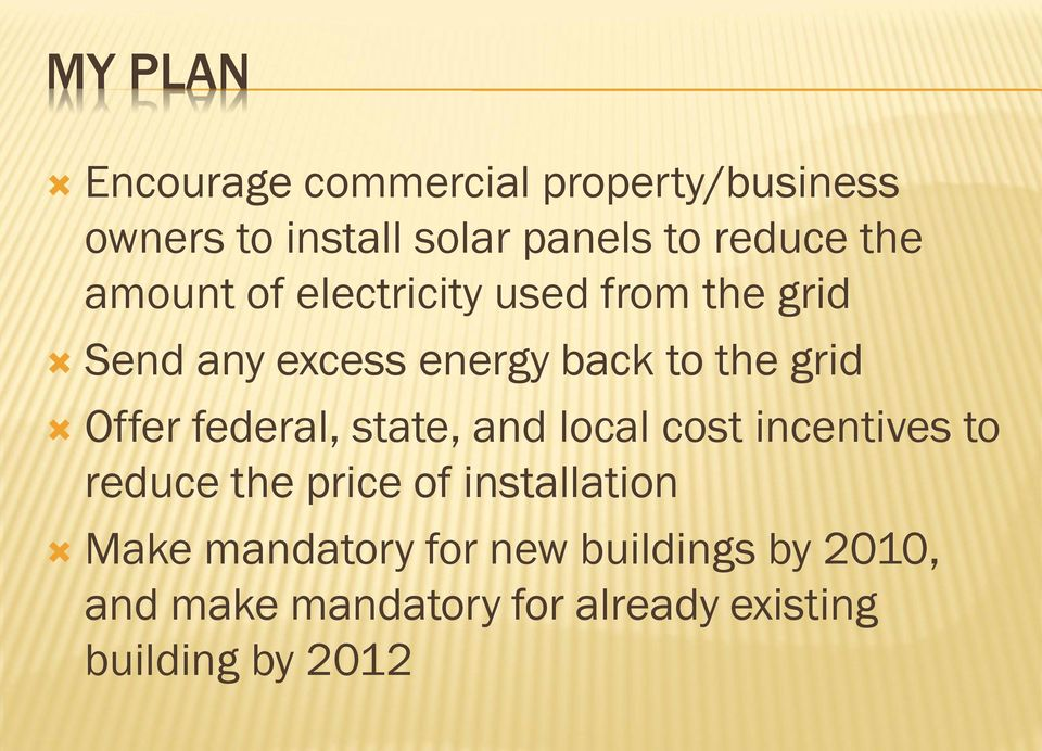 Offer federal, state, and local cost incentives to reduce the price of installation Make