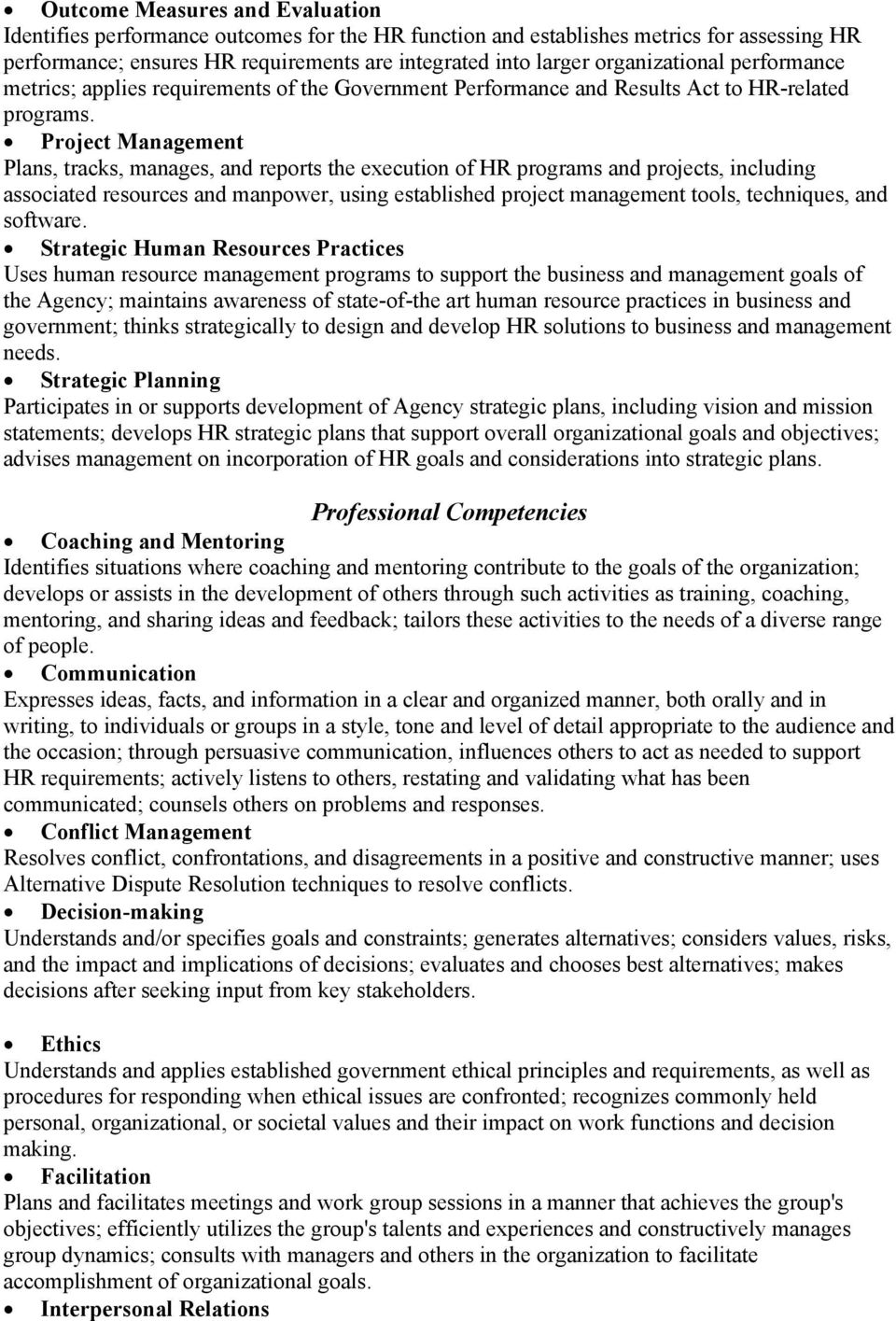 Project Management Plans, tracks, manages, and reports the execution of HR programs and projects, including associated resources and manpower, using established project management tools, techniques,