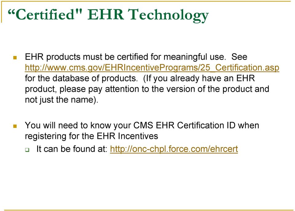 (If you already have an EHR product, please pay attention to the version of the product and not just the