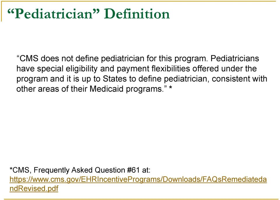 is up to States to define pediatrician, consistent with other areas of their Medicaid programs.