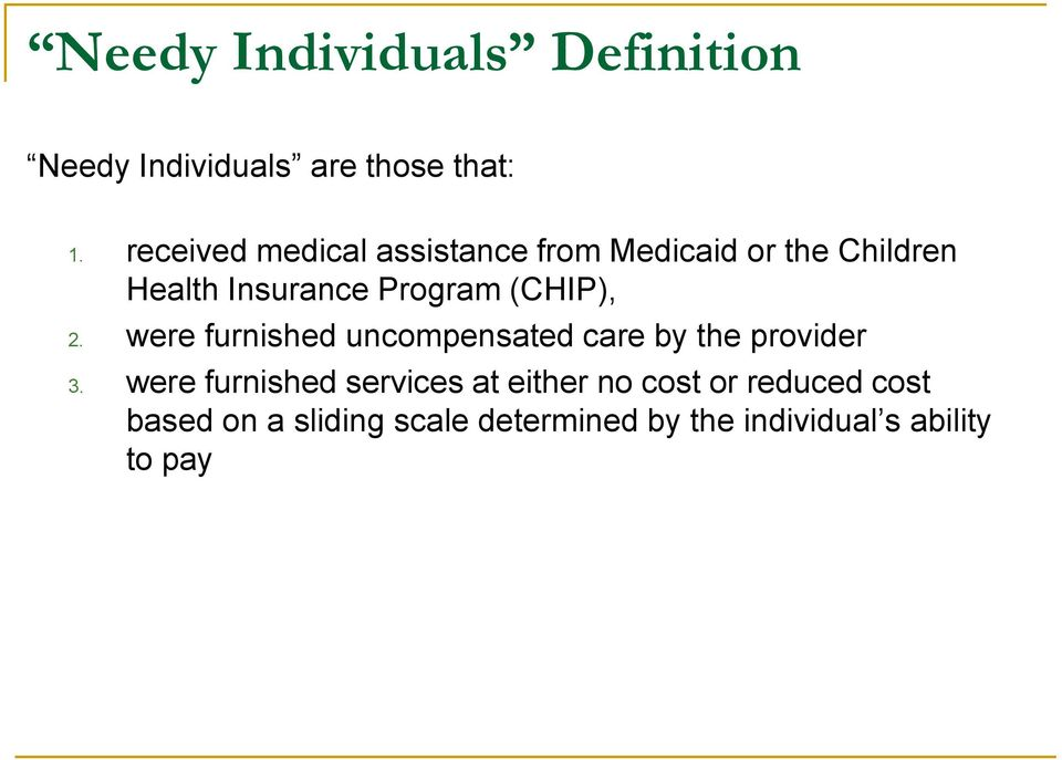 (CHIP), 2. were furnished uncompensated care by the provider 3.