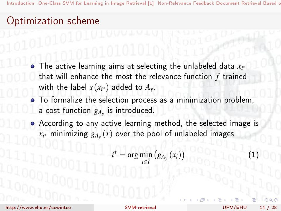 To formalize the selection process as a minimization problem, a cost function g Ay is introduced.