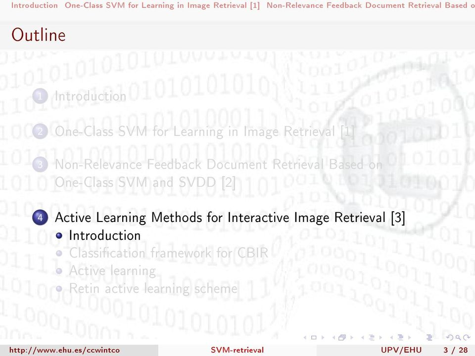 Image Retrieval [3] Introduction Classication framework for CBIR Active learning Retin active