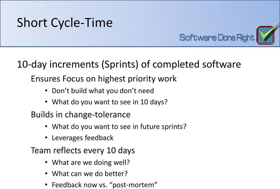 Builds in change-tolerance What do you want to see in future sprints?