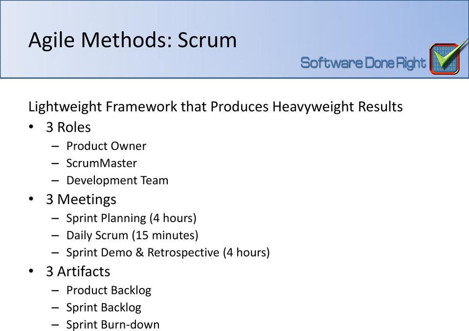 Sprint Planning (4 hours) Daily Scrum (15 minutes) Sprint Demo &