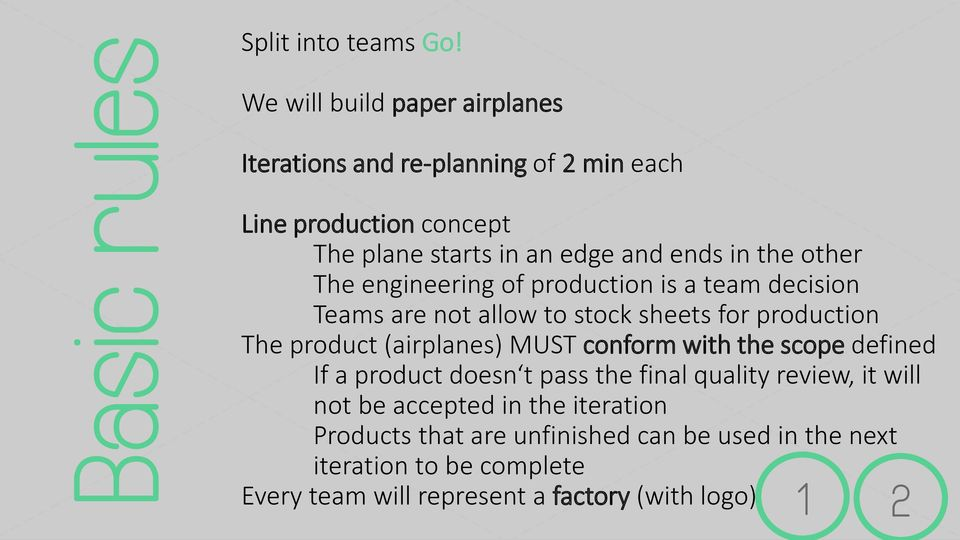 other The engineering of production is a team decision Teams are not allow to stock sheets for production The product (airplanes) MUST