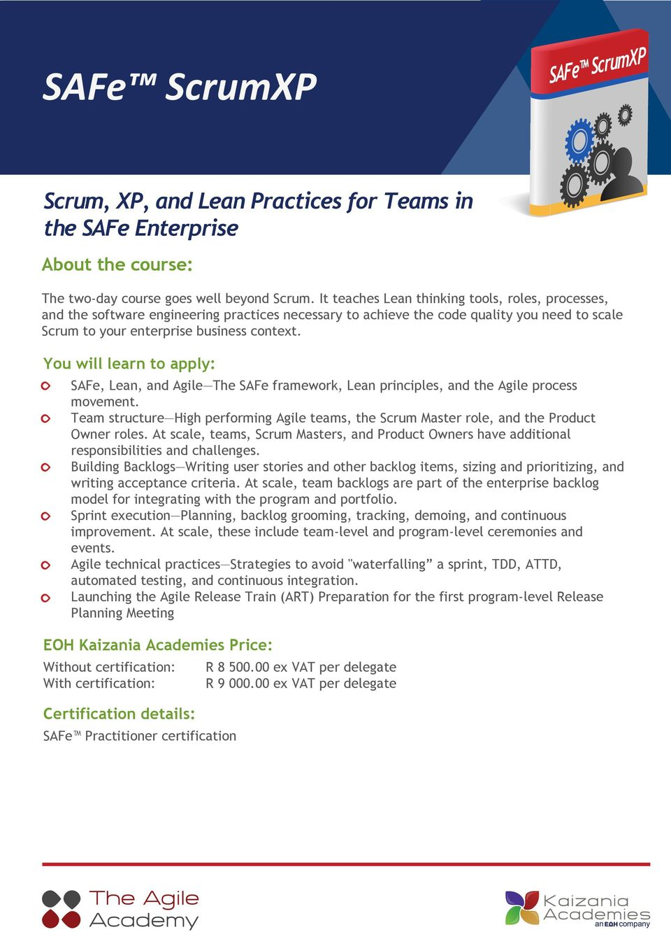 You will learn to apply: SAFe, Lean, and Agile The SAFe framework, Lean principles, and the Agile process movement.