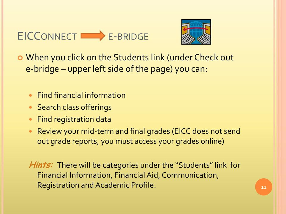 grades (EICC does not send out grade reports, you must access your grades online) Hints: There will be categories