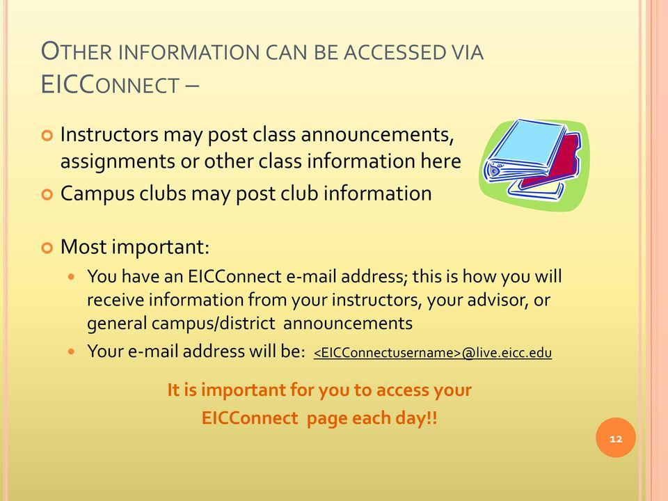 how you will receive information from your instructors, your advisor, or general campus/district announcements Your