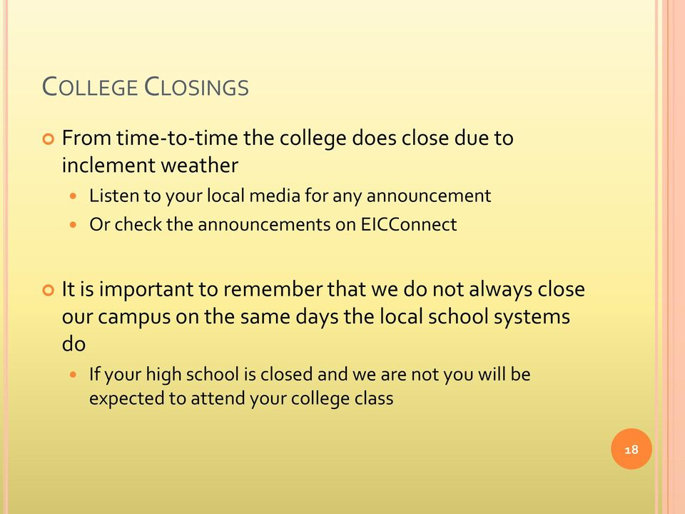 to remember that we do not always close our campus on the same days the local school systems do