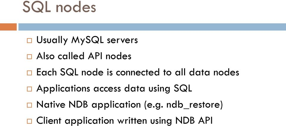 Applications access data using SQL Native NDB