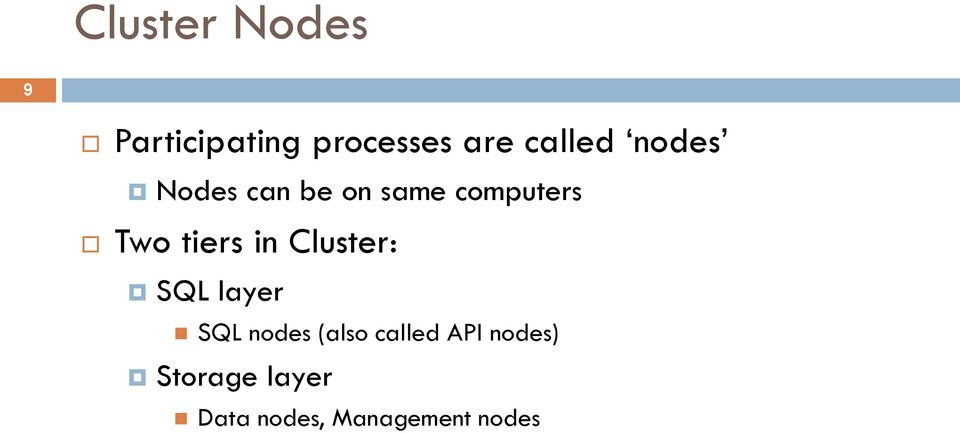 tiers in Cluster: SQL layer SQL nodes (also