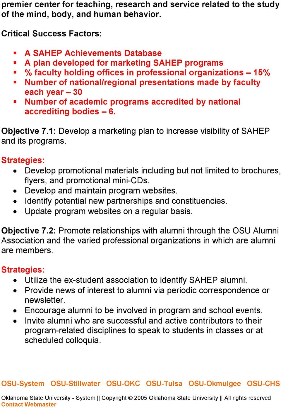 year 30 Number of academic programs accredited by national accrediting bodies 6. Objective 7.1: Develop a marketing plan to increase visibility of SAHEP and its programs.