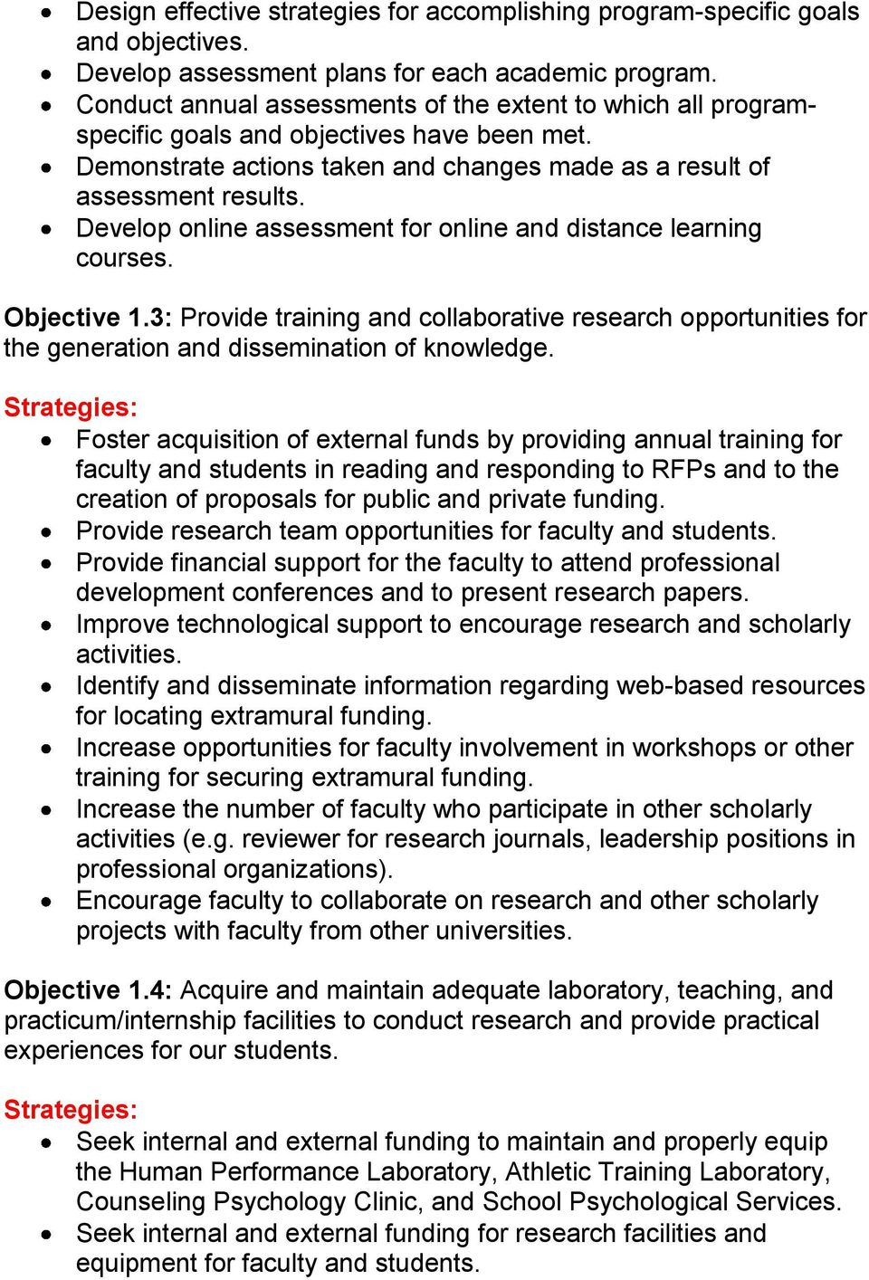 Develop online assessment for online and distance learning courses. Objective 1.3: Provide training and collaborative research opportunities for the generation and dissemination of knowledge.