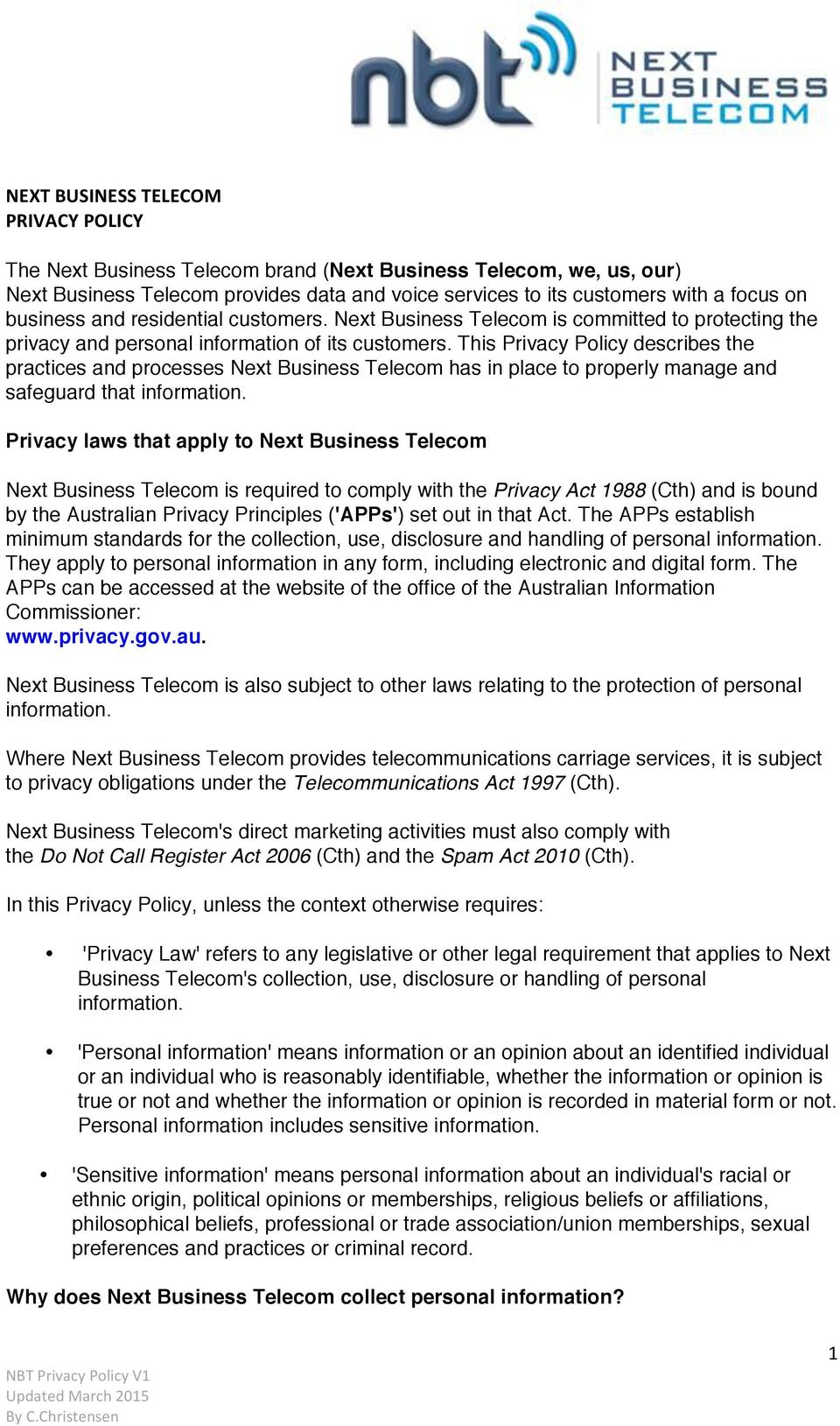 This Privacy Policy describes the practices and processes Next Business Telecom has in place to properly manage and safeguard that information.