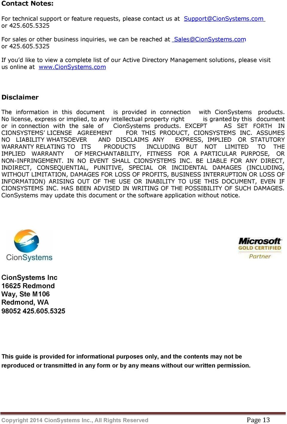com Disclaimer The information in this document is provided in connection with CionSystems products.