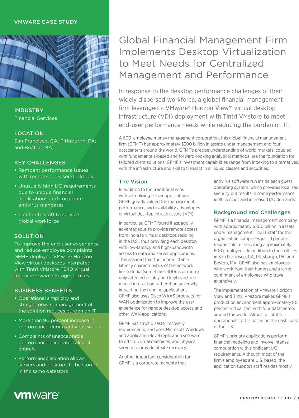 staff to service global workforce SOLUTION To improve the end-user experience and reduce employee complaints, GFMF deployed VMware Horizon View virtual desktops integrated with Tintri VMstore T540
