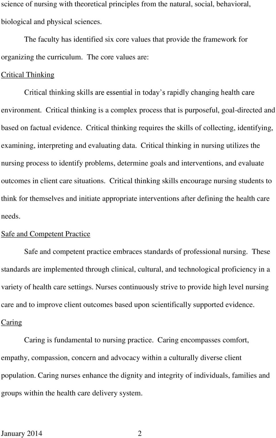 The core values are: Critical Thinking Critical thinking skills are essential in today s rapidly changing health care environment.
